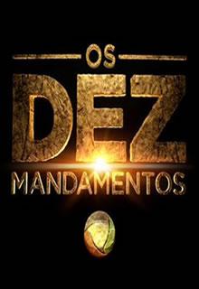 Os 10 Mandamentos Torrent Download HDTV 720p Novela Nacional (2015)