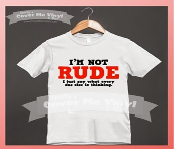 I'm not rude i just say...