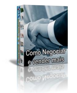 Como negociar e vender mais
