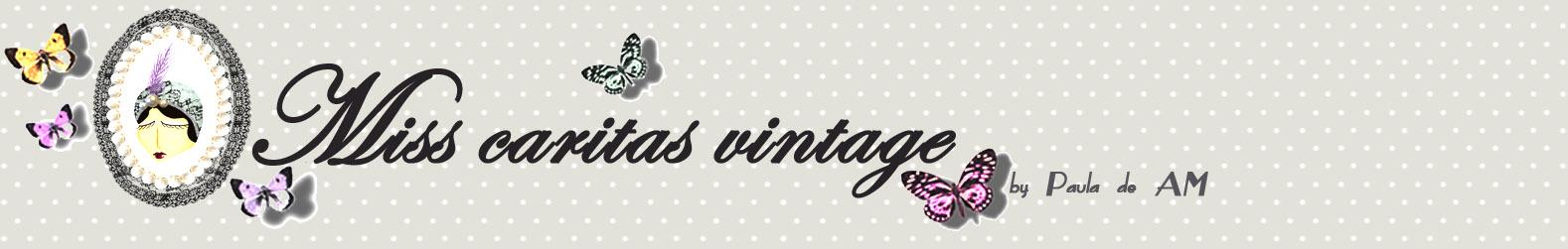 Miss caritas vintage