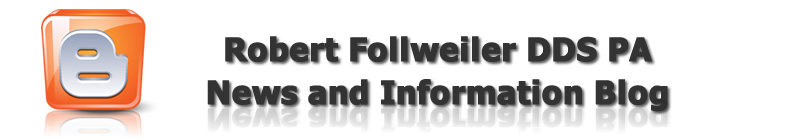 <center>Robert Follweiler DDS Periodontology<br>News and Information Blog</center>