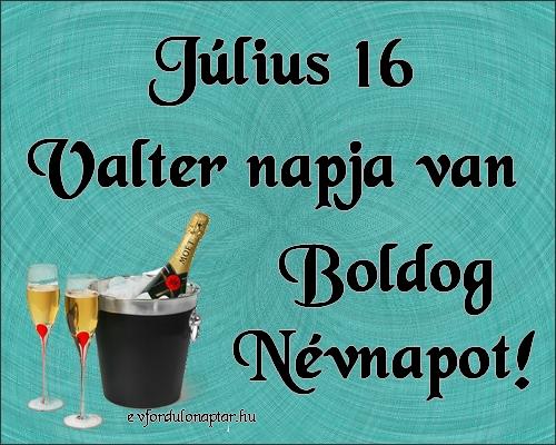 Július 16 - Valter névnap
