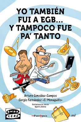 LIBRO - Yo también fui a EGB... y tampoco fue pa´tanto Arturo González-Campos & Sergio Fernández El Monaguillo (Martinez Roca - 15 Marzo 2016) HUMOR | Edición papel & digital ebook kindle Comprar en Amazon España