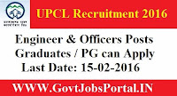 GOVT JOBS FOR ASSISTANT ENGINEER & ACCOUNTS OFFICER POSTS UNDER UPCL RECRUITMENT 2016
