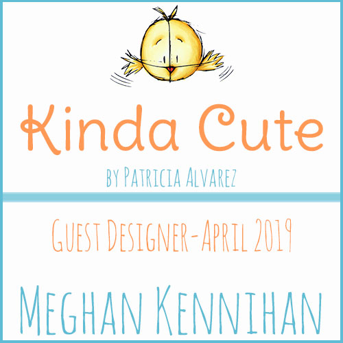 Kinda Cute By Patricia Guest Designer