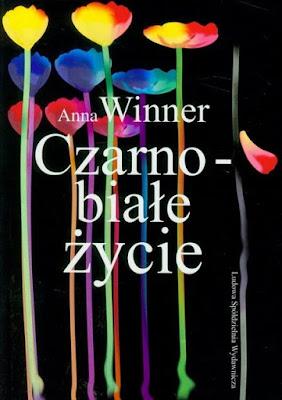 """""""Czarno-białe życie"""" – Anna Winner"""