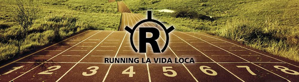 Running La Vida Loca - #RLVL