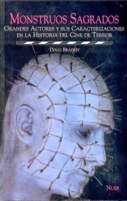 MONSTRUOS SAGRADOS-Doug Bradley –Nuer Ediciones S.A