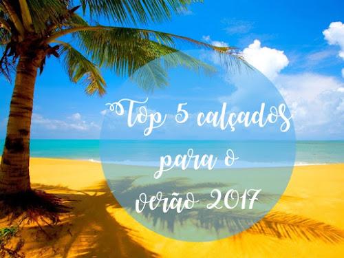 Trend Alert: Top 5 calçados desejo para o verão 2017