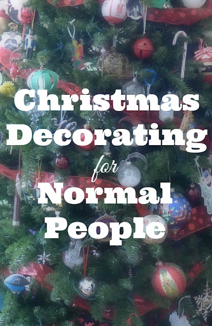 Christmas Decorating for Normal People