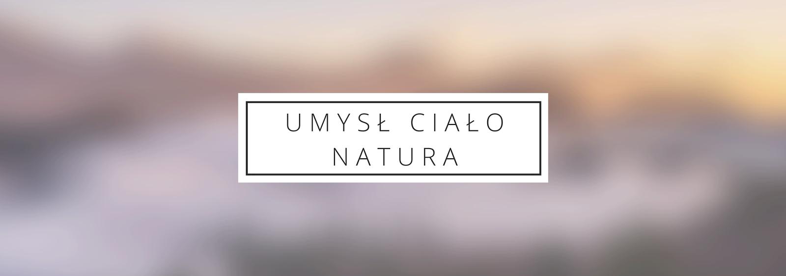Umysł Ciało Natura