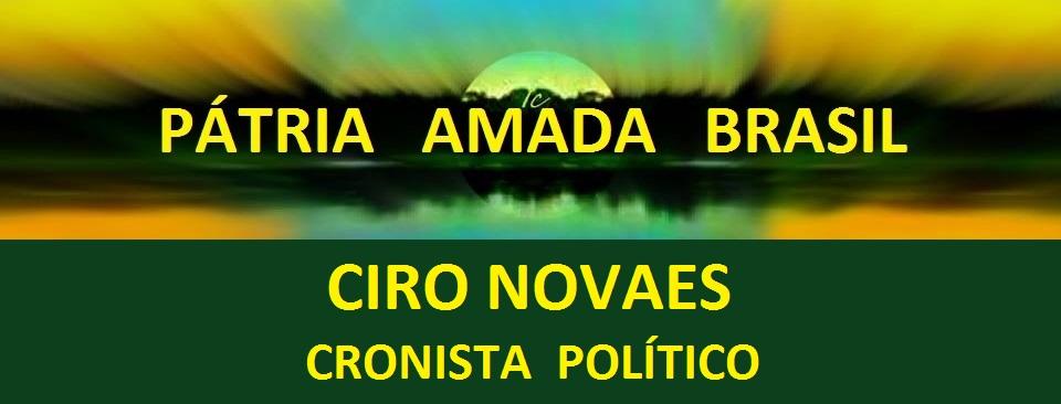 CIRO NOVAES - CRONISTA POLÍTICO