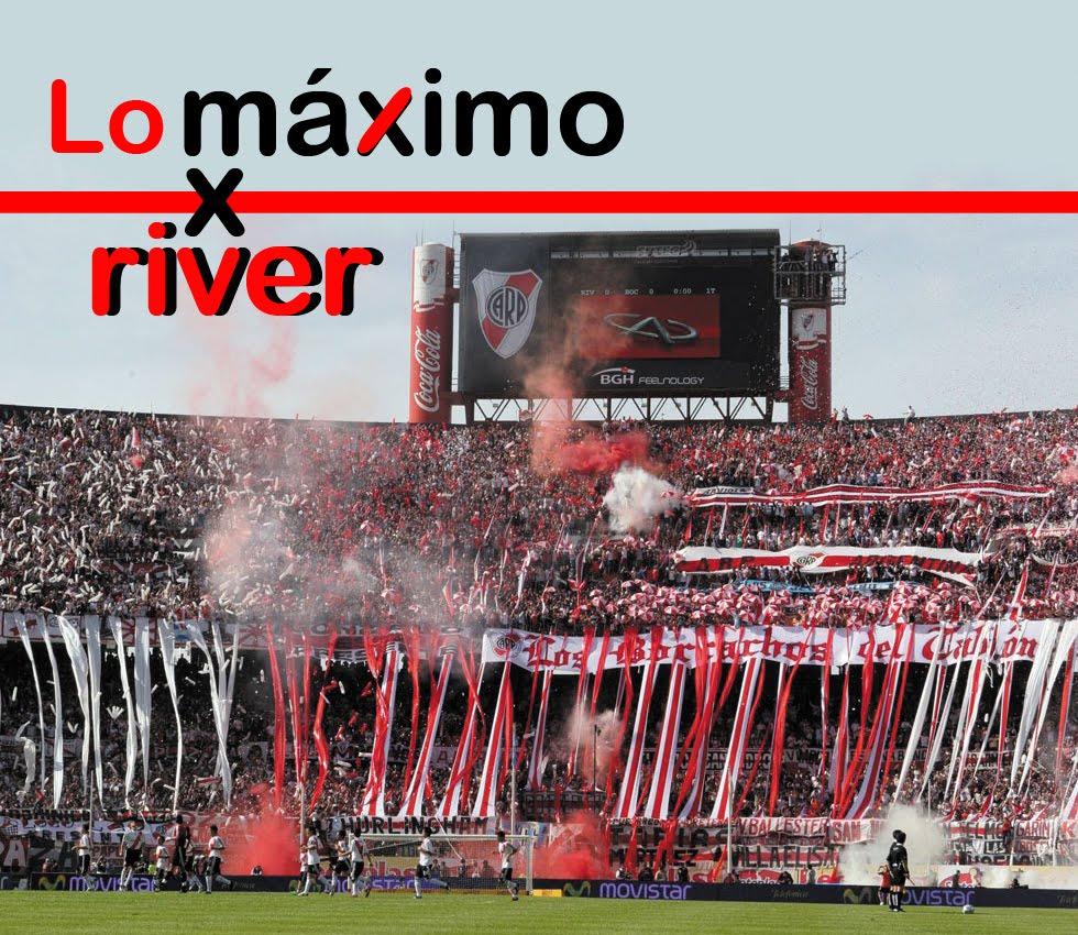 LO MAXIMO POR RIVER