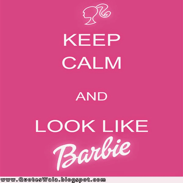 Barbie Quotes | Daily Quotes at QuotesWala
