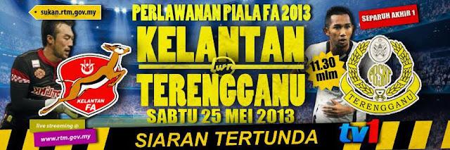 Live Streaming Kelantan vs Terengganu 25 Mei 2013 - Piala FA 2013