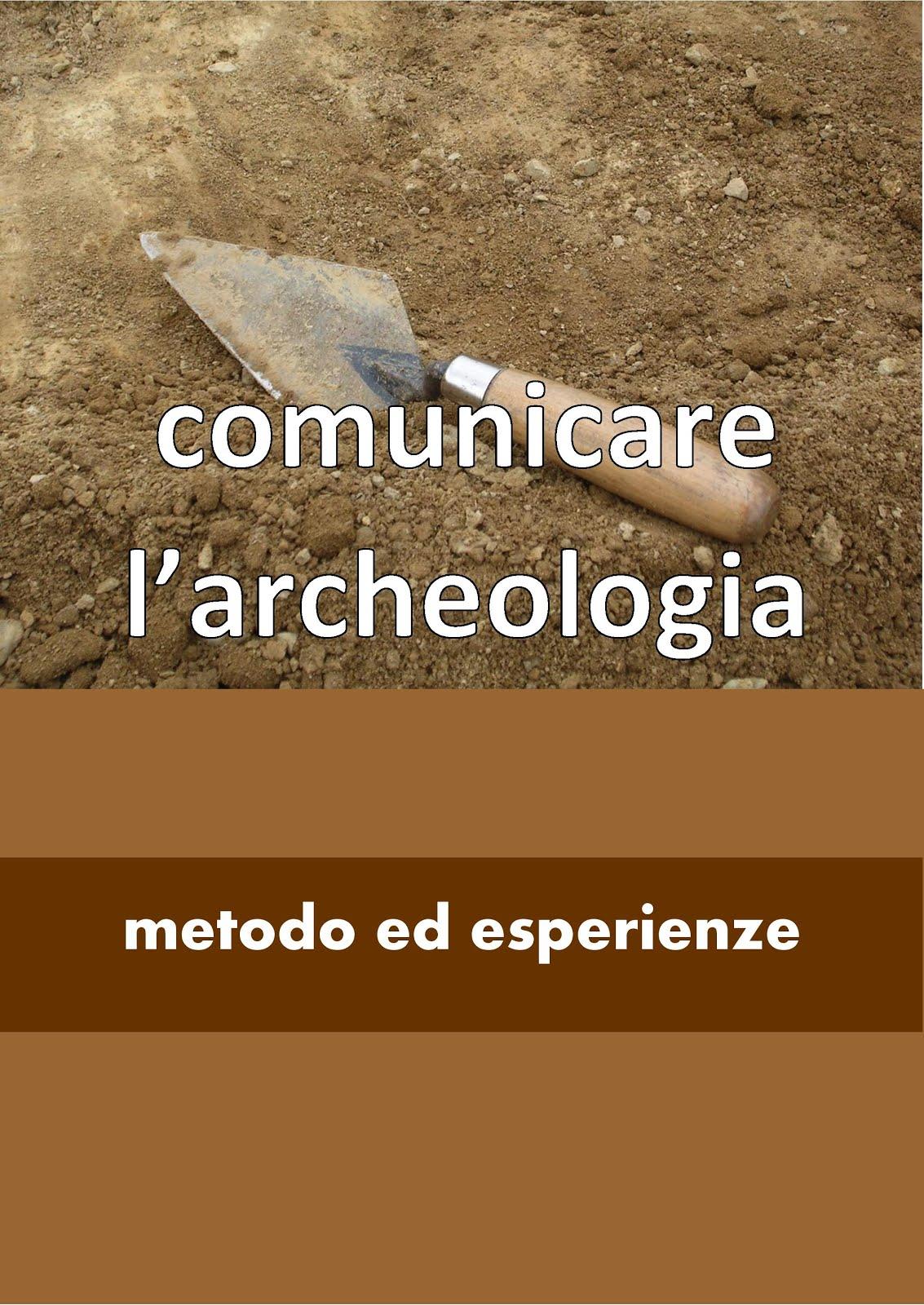 Comunicare l'Archeologia