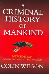Colin Wilson - The Criminal History Of Mankind - Review