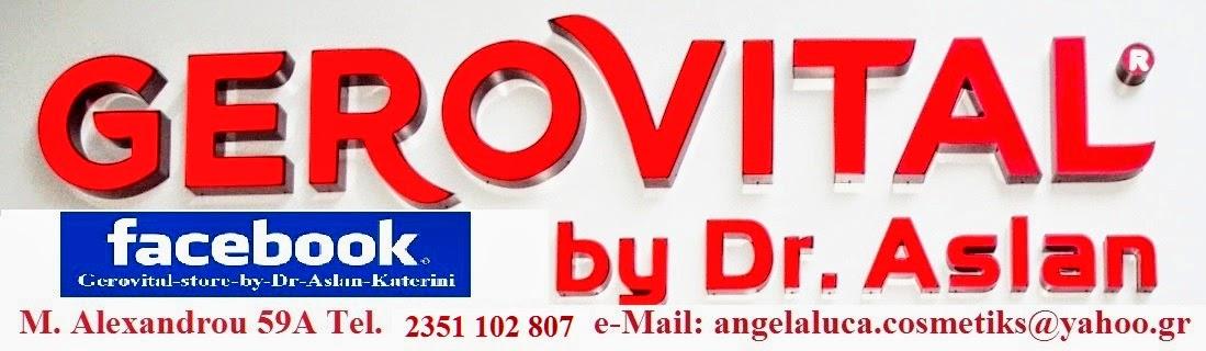 Gerovital store by Dr. Aslan Katerini Καλλυντικά & προϊόντα ομορφιάς Τηλ. 697 716 4899