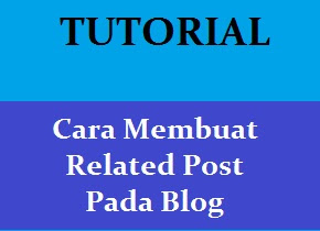 Cara Membuat Related Post Pada Blog