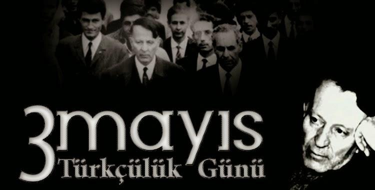 3 Mayıs Türkçülük Günü | Türkçülük Günü Neden Kutlanır? 3 Mayıs Türkçülük Günü Nedir?
