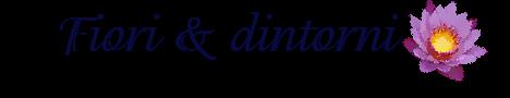 Fiori &  Dintorni