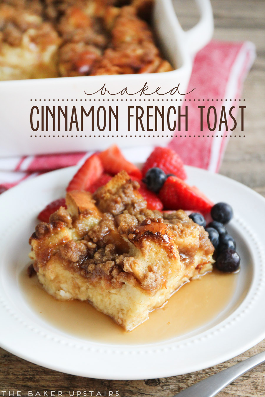 the baker upstairs: baked cinnamon french toast