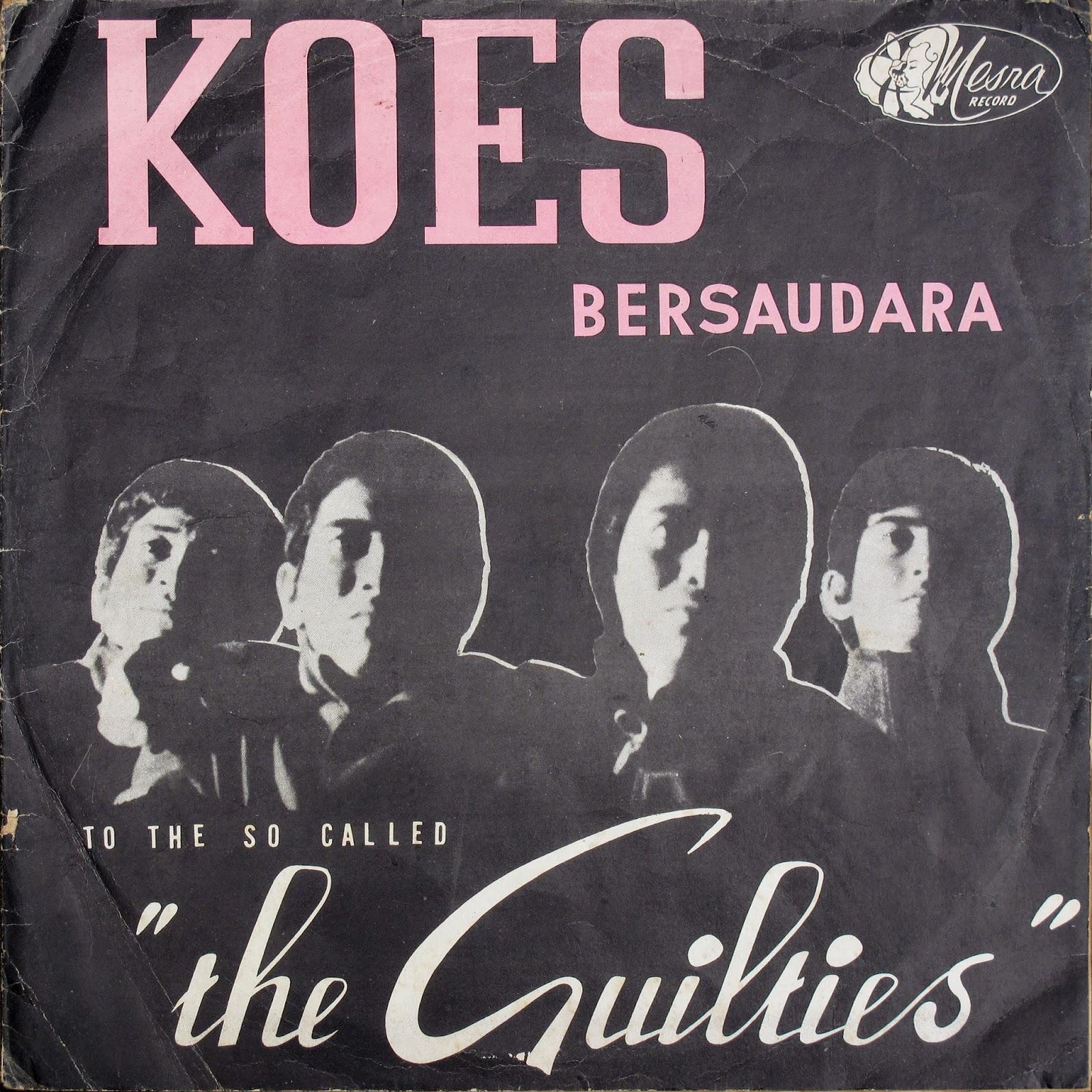 "Koes Bersaudara To The So-Called ""The Guilties"""