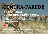 CONTRA PAREDE- Palácio da Galeria | Museu Municipal de Tavira
