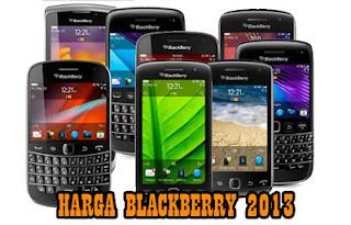 Harga BlackBerry 2013 Kisaran Harga Ponsel BlackBerry Baru / Bekas (Update September 2013)