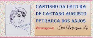 Cantinho da Leitura de Caetano Augusto Petrarca dos Anjos