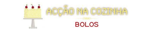 ACÇÃO NA COZINHA-BOLOS