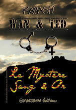 WAN & TED - LE MYSTERE SANG & OR - KAMASH