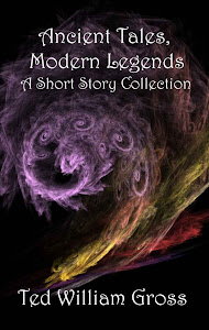 Ancient Tales, Modern Legends- Short Story Collection
