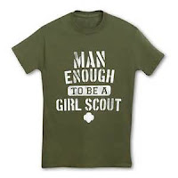 http://www.girlscoutshop.com/ADULT-VOLUNTEERS_2/MAN-ENOUGH-TO-BE-A-GIRL-SCOUT-T-SHIRT