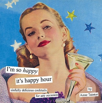 <b>Happy Hour</b> Time - i%2527m+so+happy+it%2527s+happy+hour*