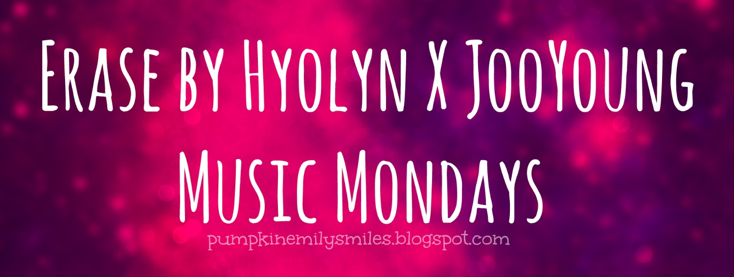 Erase by Hyolyn X JooYoung Music Mondays