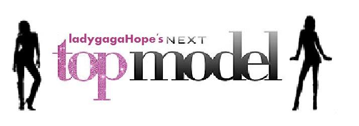 Ladygagahope's next top model