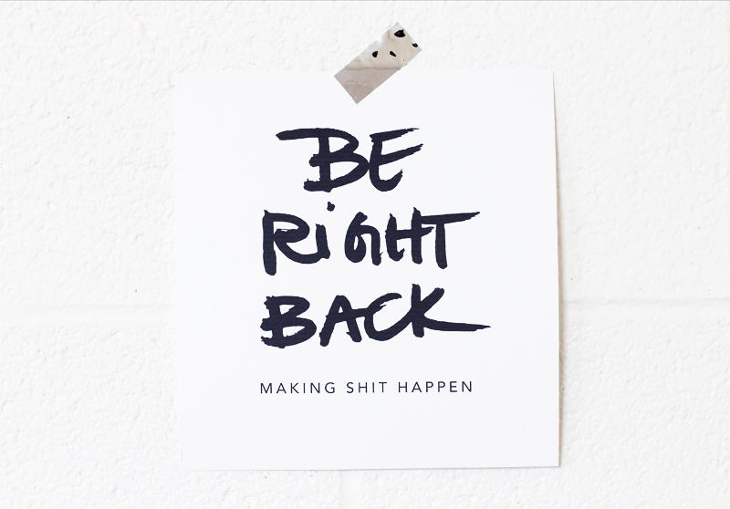 be right back poster design calligraphy handwritten