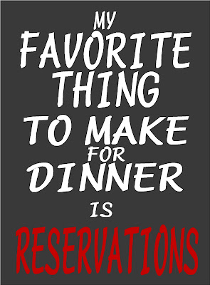 This printable is great for project life cards, kitchen decorations, or as a hint to your husband.  My favorite thing to make for dinner is reservations.