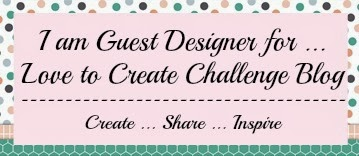 Love To Create Guest Designer - Challenge #103