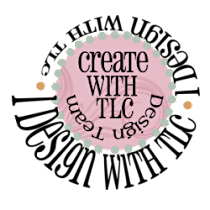 I'm a Proud Design Team Member of Create With TLC