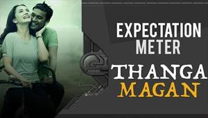 Dhanush's Thanga Magan Expectation Meter | Samantha | Amy Jackson