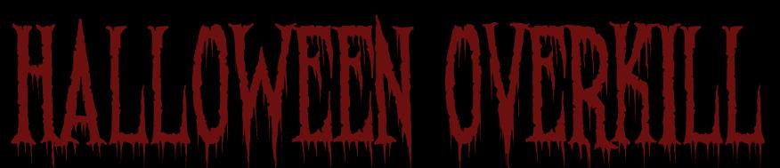 Halloween Overkill