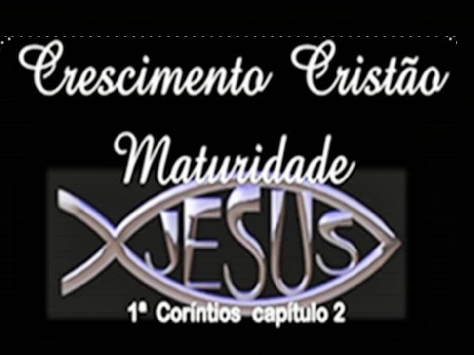 Crescimento Cristão - Maturidade