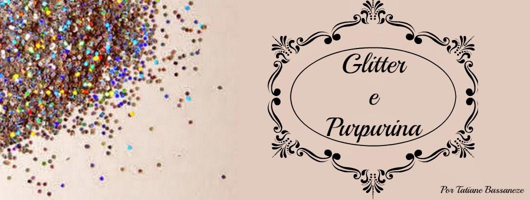Glitter & Purpurina