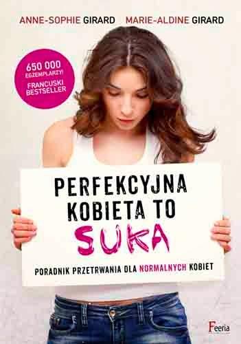 http://wydawnictwofeeria.pl/pl/ksiazka/perfekcyjna-kobieta-to-suka