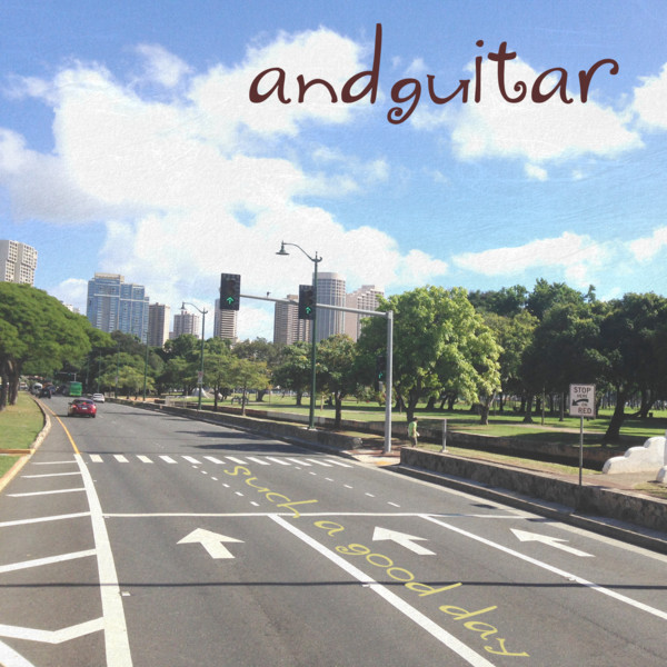 [Album] andguitar – such a good day (2016.04.07/MP3/RAR)