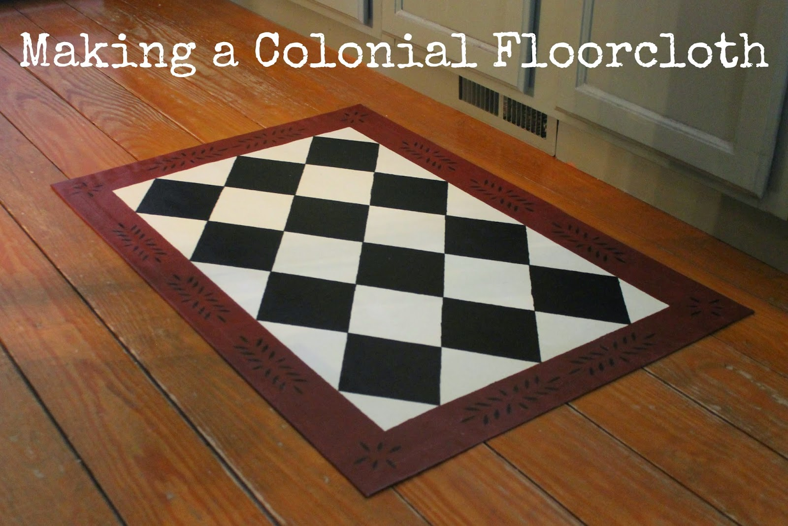 Thinking About Home Making A Colonial Floorcloth