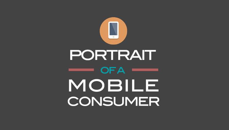 Portrait of Mobile Consumer - Infographic mobile marketing