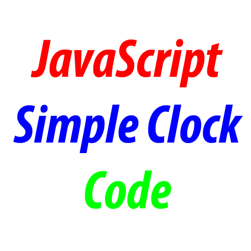 JavaScript Simple Clock JS Code For Blog And Website